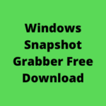Windows Snapshot Grabber Free Download