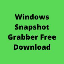 Windows Snapshot Grabber Free Download